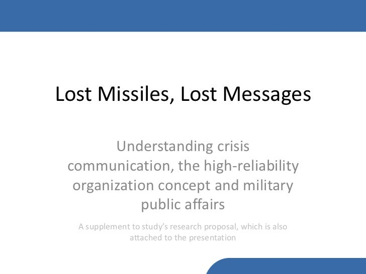 Lost Missiles, Lost Messages        Understanding crisis communication, the high-reliability  organization concept and mil...