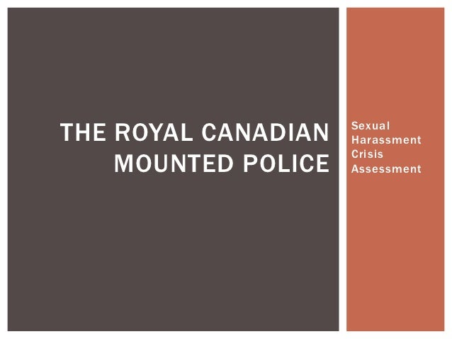 THE ROYAL CANADIAN   Sexual                     Harassment                     Crisis    MOUNTED POLICE   Assessment
