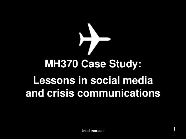 MH370 Case Study:  Lessons in Social Media and Crisis Communications