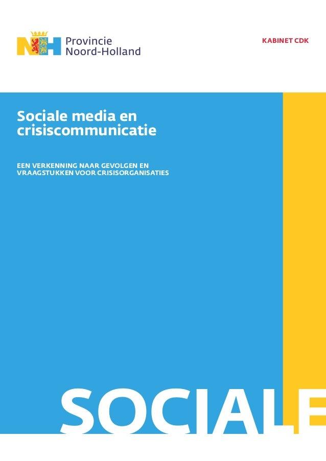 HAARLEM, februari 2013 kabinet cdk EEN VERKENNING NAAR GEVOLGEN EN VRAAGSTUKKEN VOOR CRISISORGANISATIES Sociale media en c...
