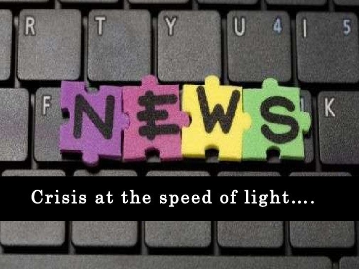 Crisis at the speed of light….