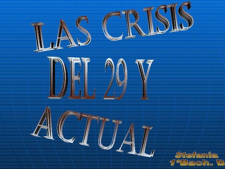 las Crisis  del 29 y actual Stefanía  1ºBach. D