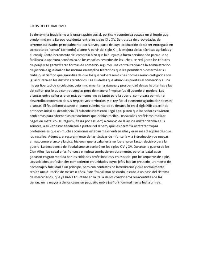 CRISIS DEL FEUDALISMO Se denomina feudalismo a la organización social, política y económica basada en el feudo que predomi...