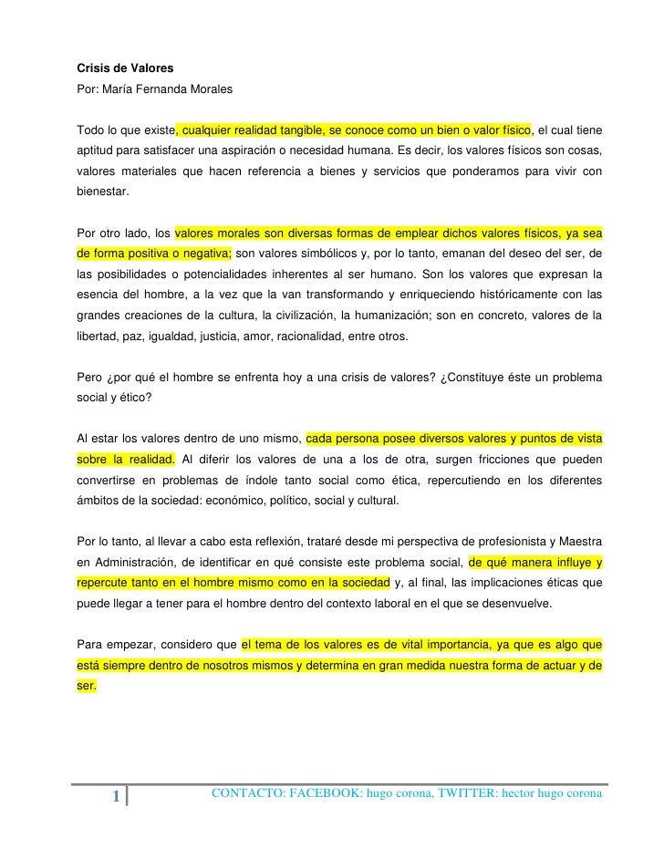 Crisis de ValoresPor: María Fernanda MoralesTodo lo que existe, cualquier realidad tangible, se conoce como un bien o valo...