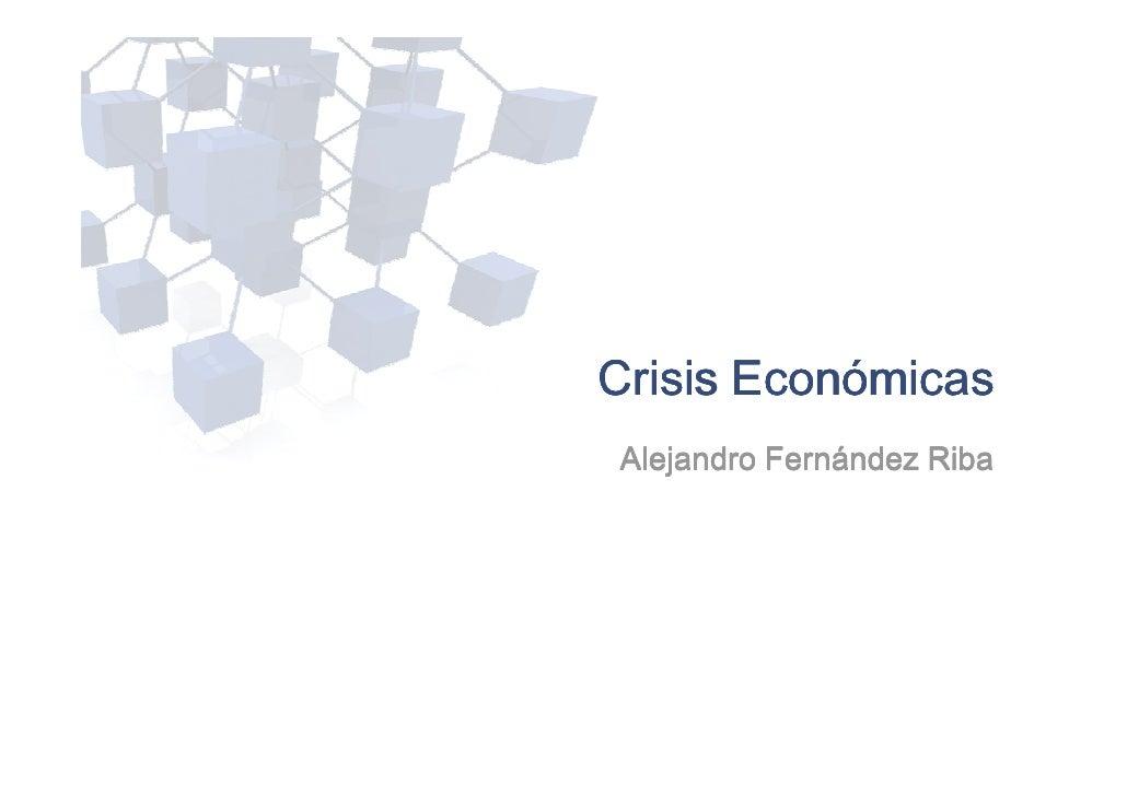 Crisis Económicas Alejandro Fernández Riba                           1