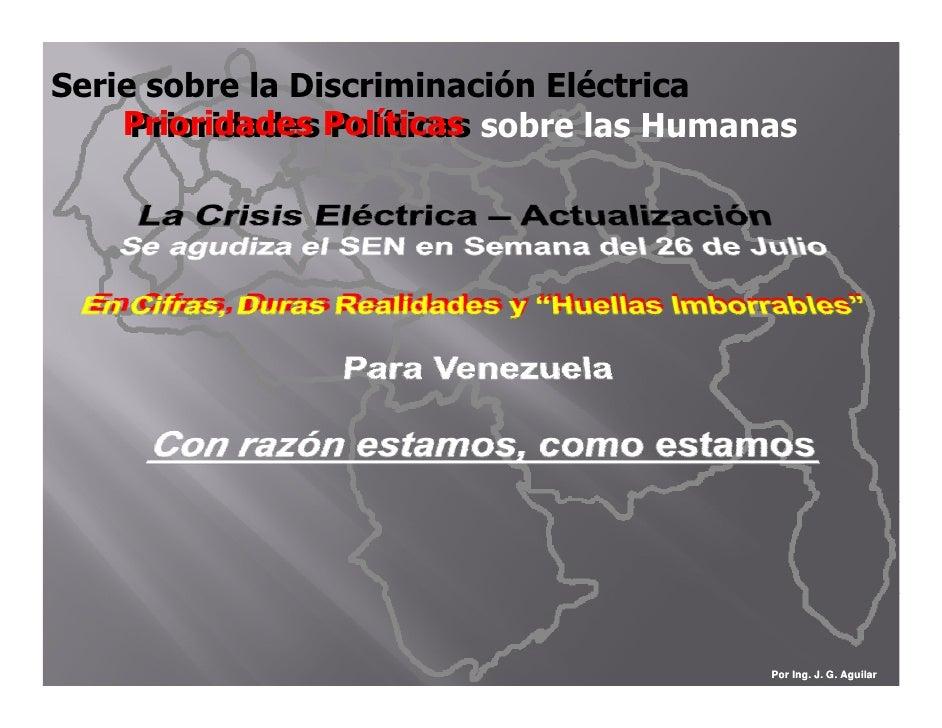 Serie sobre la Discriminación Eléctrica     Prioridades Políticas sobre las Humanas      Prioridades Políticas            ...