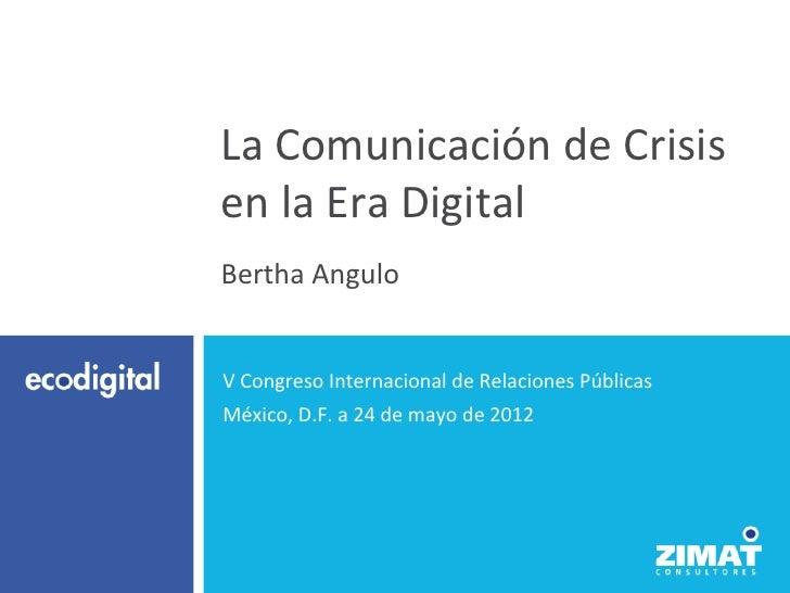 La Comunicación de Crisis en la Era Digital  Bertha Angulo  V Congreso Internacional de Rela...