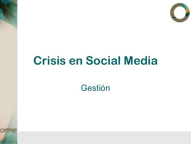Crisis en Social Media        Gestión