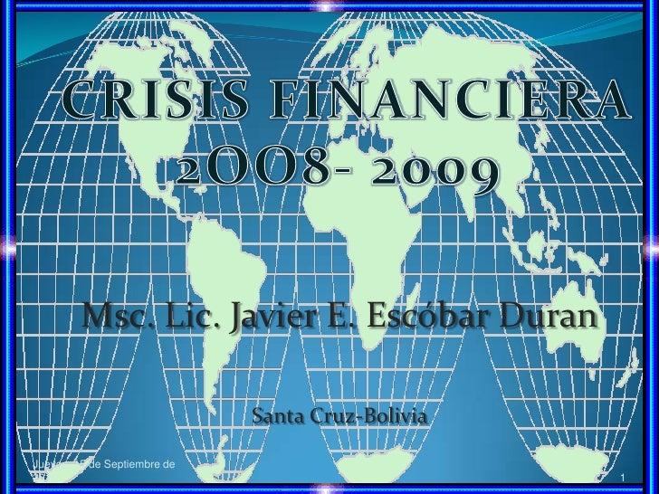 Msc. Lic. Javier E. Escóbar Duran                              Santa Cruz-BoliviaJueves, 15 de Septiembre de2011          ...