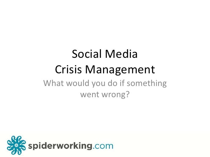 Social MediaCrisis Management<br />What would you do if something went wrong?<br />