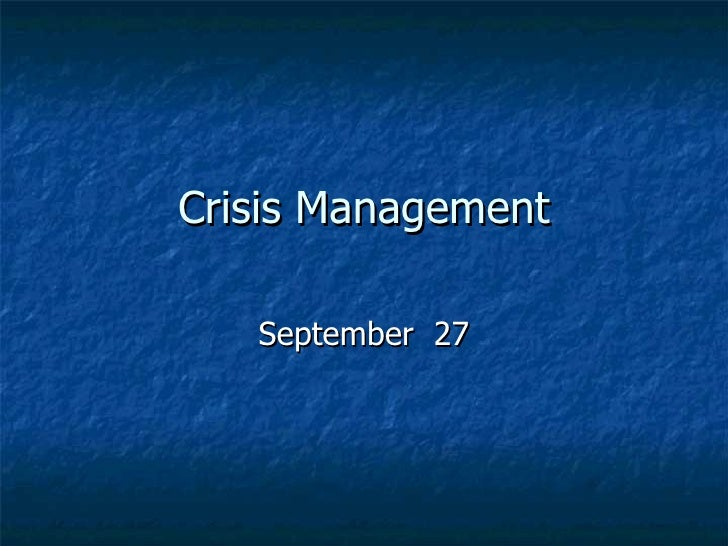 Crisis Management September  27