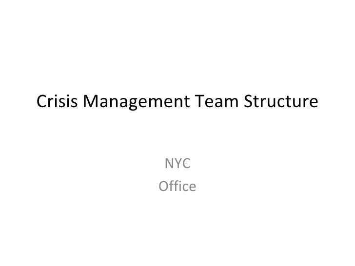 Crisis Management Team Structure NYC Office