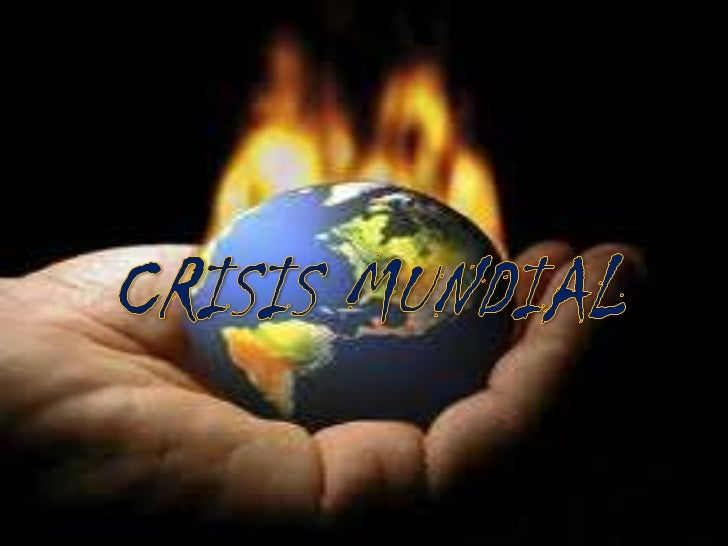 CRISIS MUNDIAL<br />