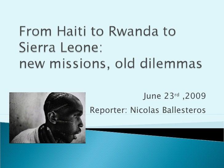 June 23 rd  ,2009 Reporter: Nicolas Ballesteros