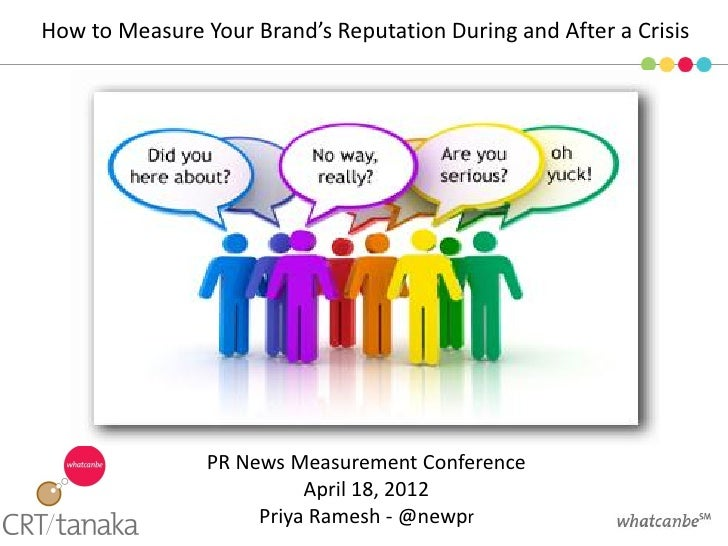How to Measure Your Brand's Reputation During and After a Crisis                PR News Measurement Conference            ...