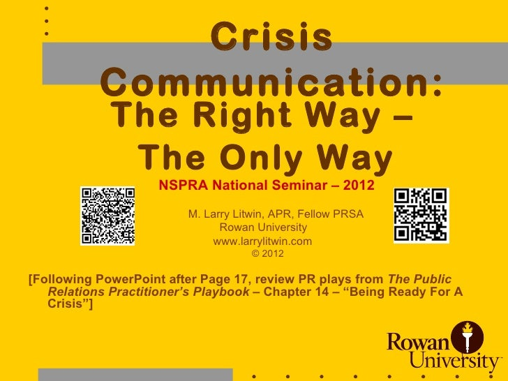 Crisis           Communication:             The Right Way –              The Only Way                    NSPRA National Se...