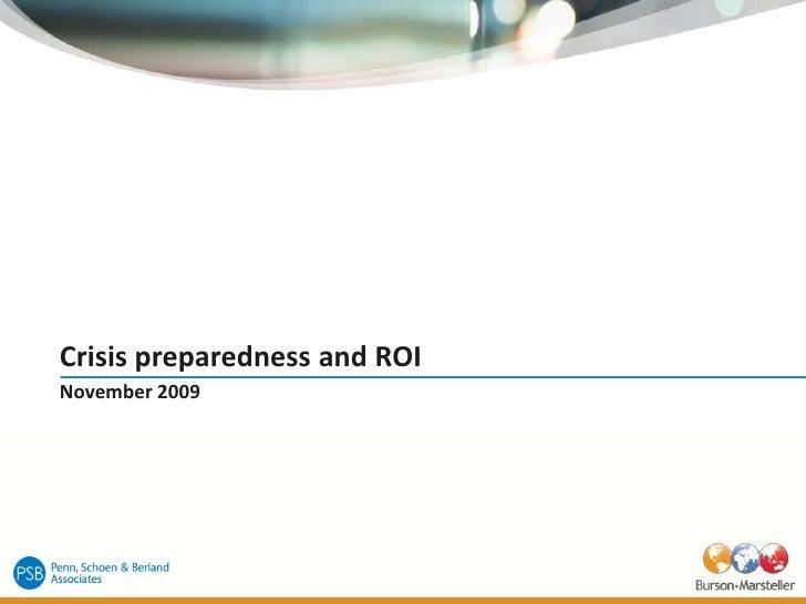 Crisis preparedness and ROI<br />November 2009<br />