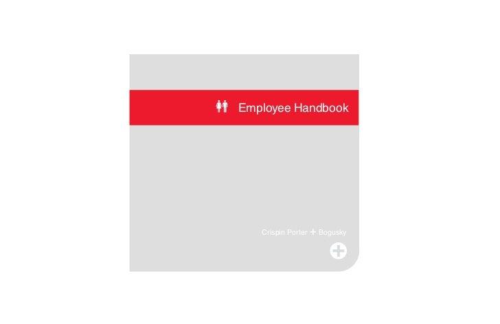 Employee Handbook                         + Bogusky    Crispin Porter