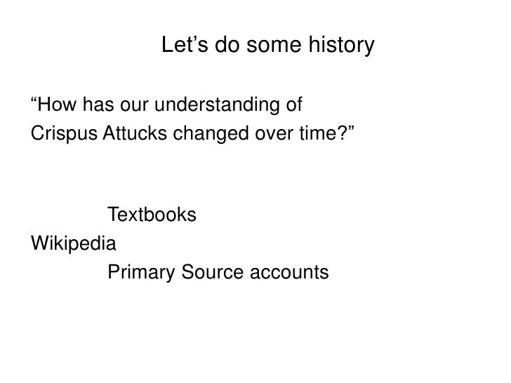 "Let's do some history<br />""How has our understanding of<br />Crispus Attucks changed over time?""<br />				Textbooks<br />..."