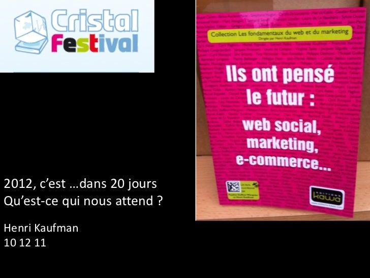 Cristal Festival : qu'est-ce qui nous attend en 2012 ?
