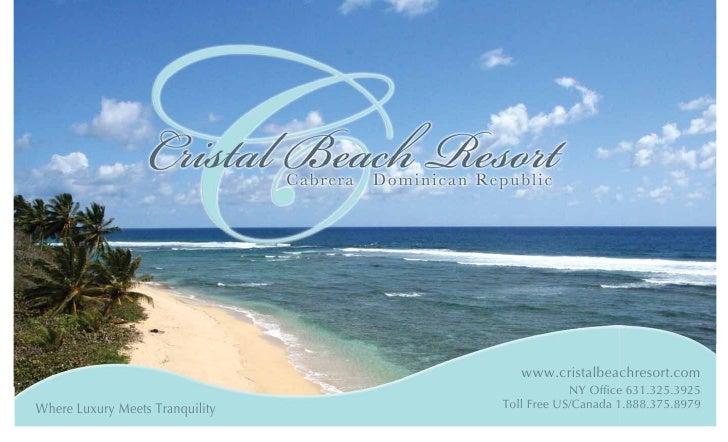 www.cristalbeachresort.com                                              NY Office 631.325.3925 Where Luxury Meets Tranquil...