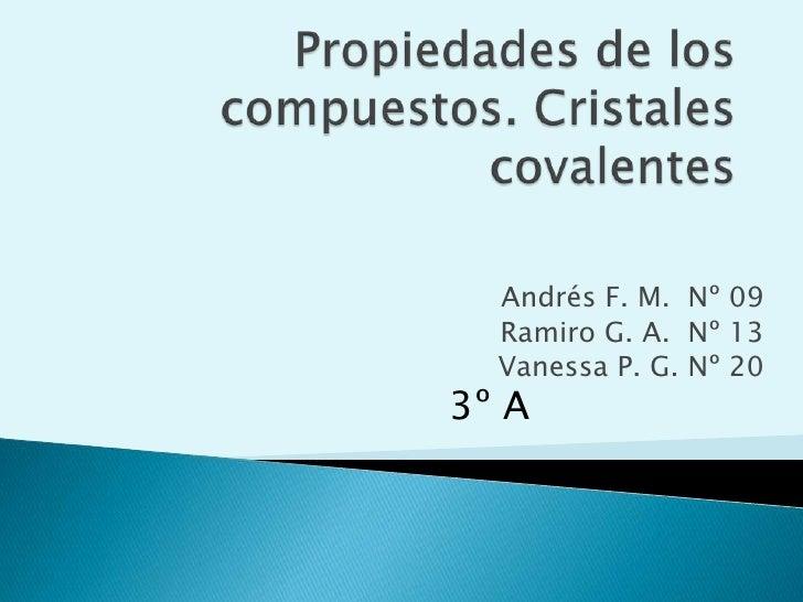 Andrés F. M. Nº 09  Ramiro G. A. Nº 13  Vanessa P. G. Nº 203º A