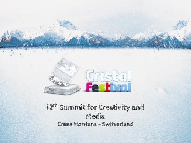 12th Summit for Creativity and Media Crans Montana - Switzerland