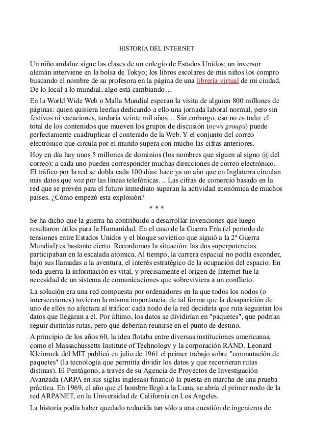 HISTORIA DEL INTERNET Un niño andaluz sigue las clases de un colegio de Estados Unidos; un inversor alemán interviene en l...