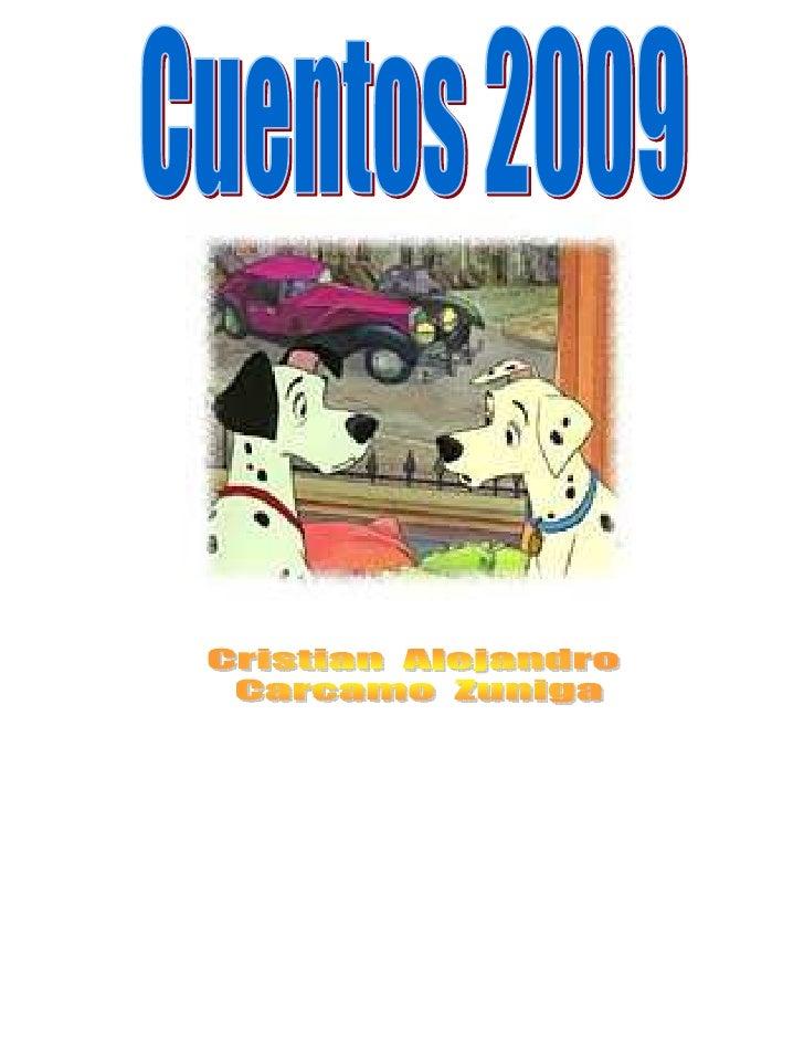 Prólogo Hola me llama Cristian Alejandro Cárcamo Zúñiga y estoy en 4° año básico y estudio en la escuela Rural Cumbre del ...