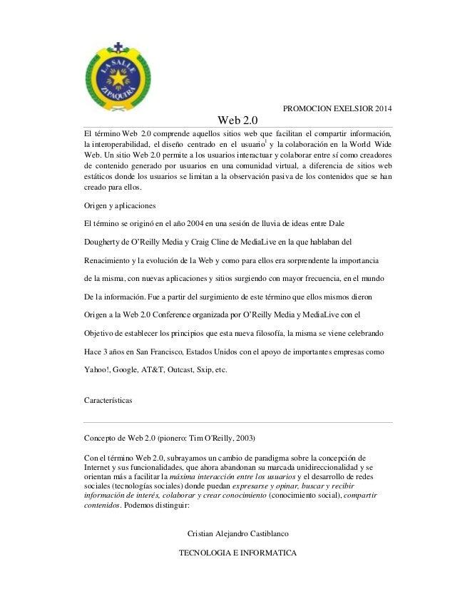PROMOCION EXELSIOR 2014  Web 2.0 El término Web 2.0 comprende aquellos sitios web que facilitan el compartir información, ...