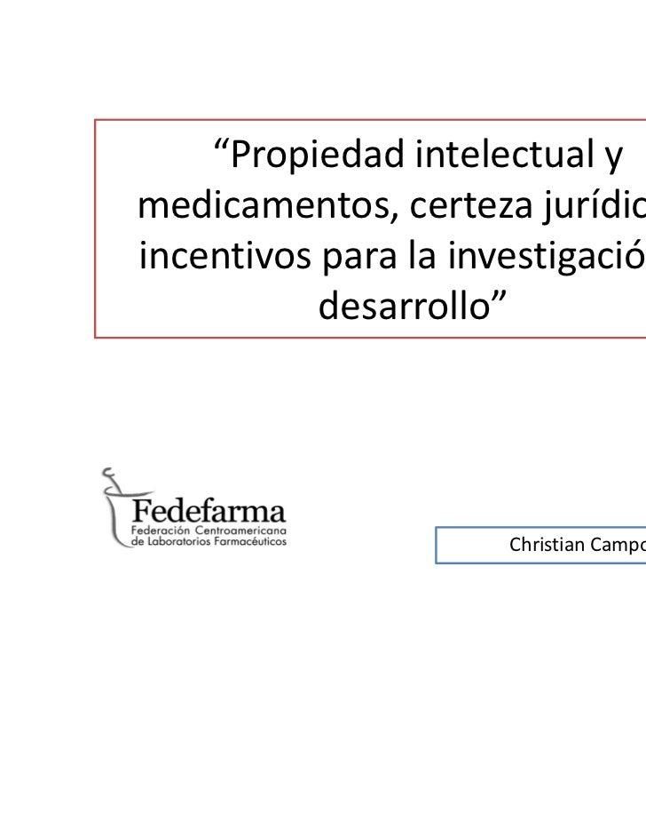 Propiedad intelectual y medicamentos, certeza jurídica e incentivos para la investigación y desarrollo
