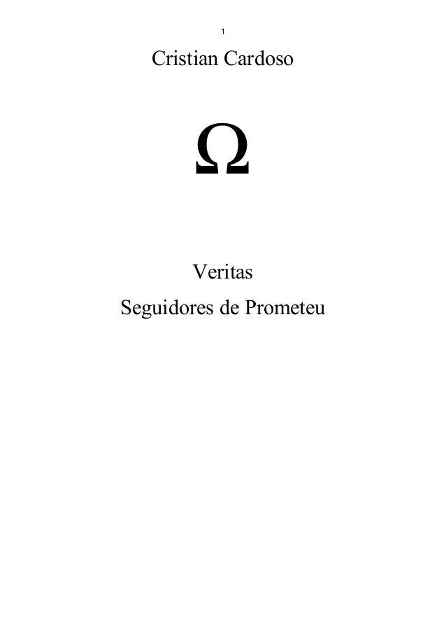 1 Cristian Cardoso Ω Veritas Seguidores de Prometeu