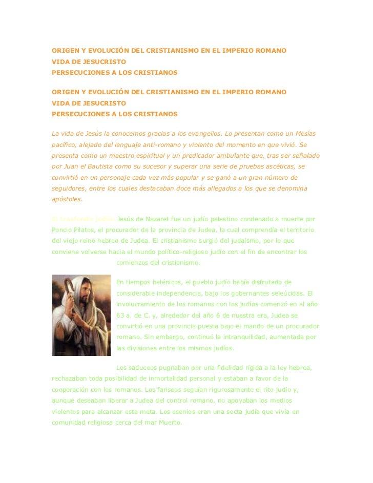 ORIGEN Y EVOLUCIÓN DEL CRISTIANISMO EN EL IMPERIO ROMANOVIDA DE JESUCRISTOPERSECUCIONES A LOS CRISTIANOSORIGEN Y EVOLUCIÓN...