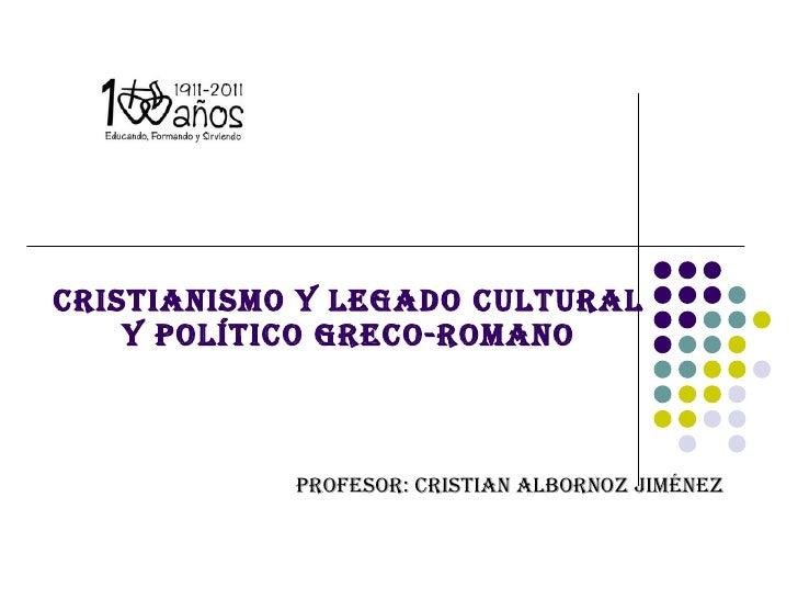 Cristianismo y legado cultural y político greco romano