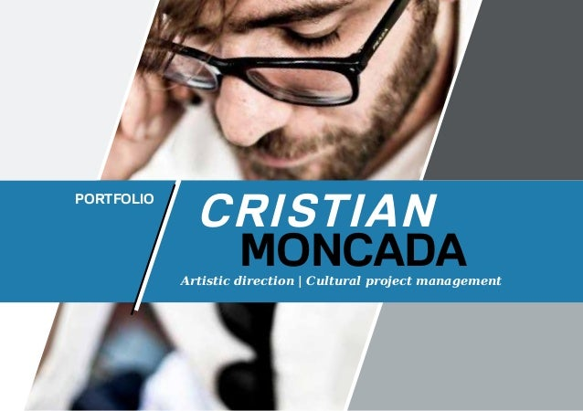 Moncada Portfolio CRISTIAN Artistic direction | Cultural project management