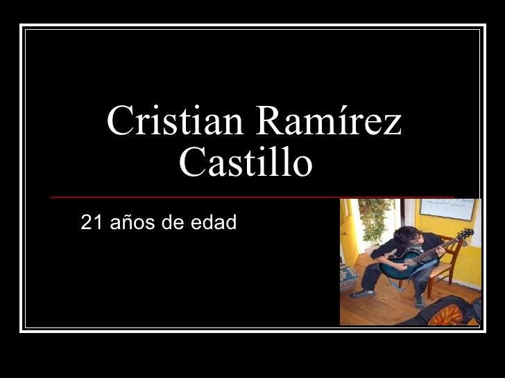 Cristian Ramírez Castillo 21 años de edad
