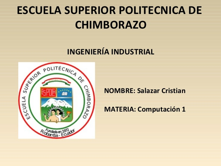ESCUELA SUPERIOR POLITECNICA DE          CHIMBORAZO        INGENIERÍA INDUSTRIAL                NOMBRE: Salazar Cristian  ...