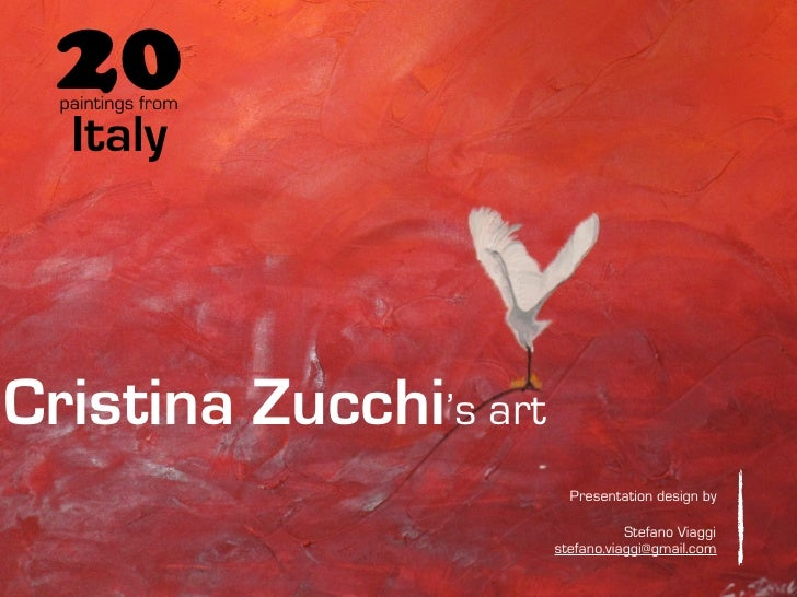20   paintings from     Italy     Cristina Zucchi's art                           Presentation design by                  ...