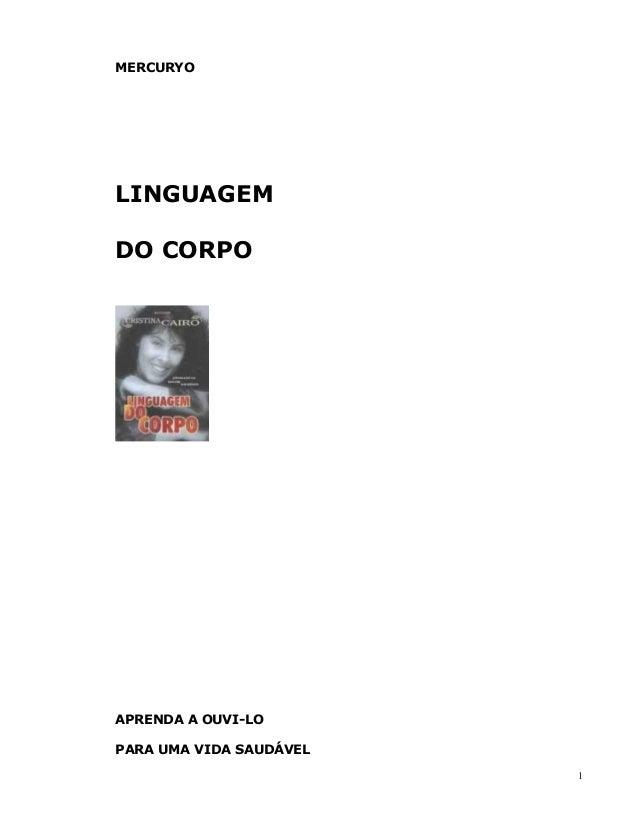 MERCURYO  LINGUAGEM DO CORPO  APRENDA A OUVI-LO PARA UMA VIDA SAUDÁVEL 1