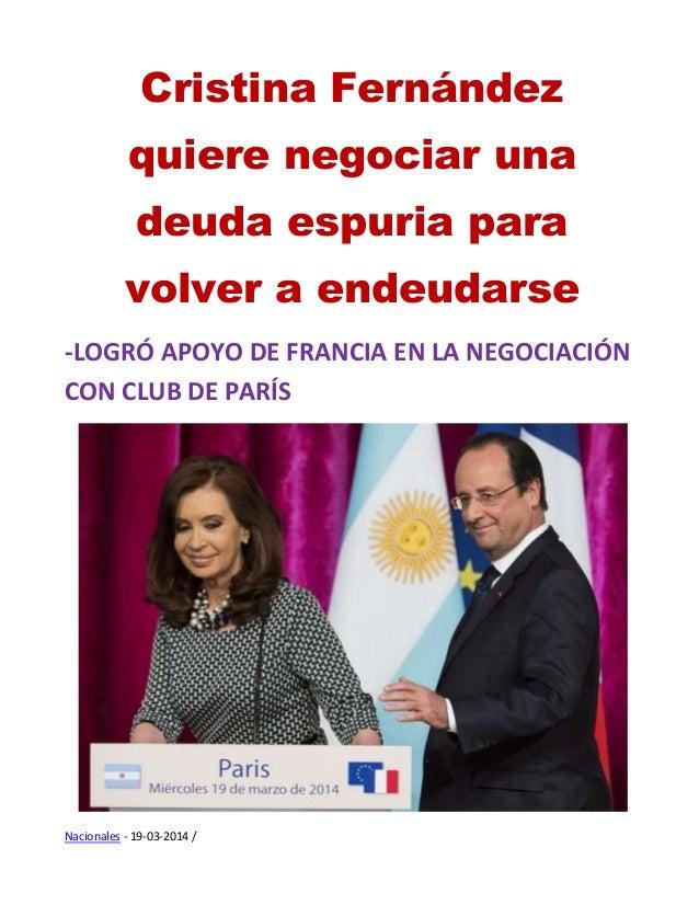 Cristina Fernández quiere negociar una deuda espuria para volver a endeudarse -LOGRÓ APOYO DE FRANCIA EN LA NEGOCIACIÓN CO...