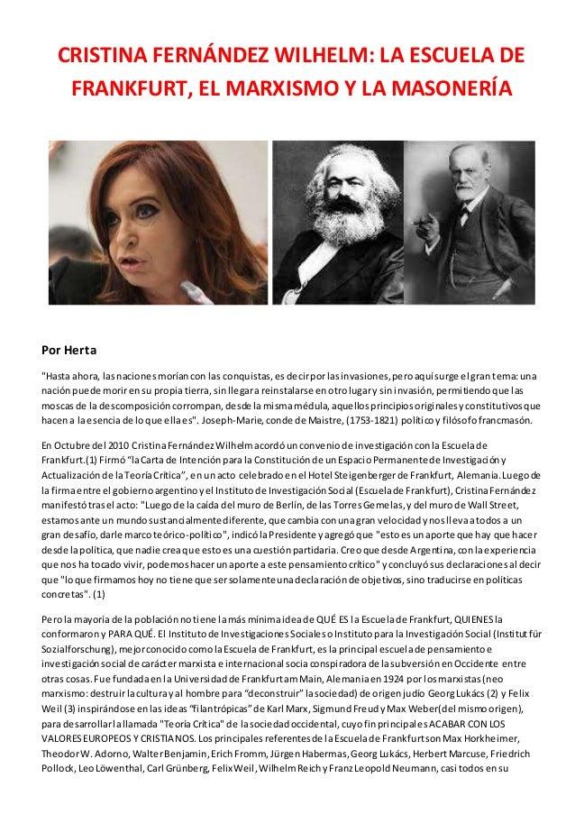 """CRISTINA FERNÁNDEZ WILHELM: LA ESCUELA DE FRANKFURT, EL MARXISMO Y LA MASONERÍA Por Herta """"Hasta ahora, lasnacionesmoríanc..."""