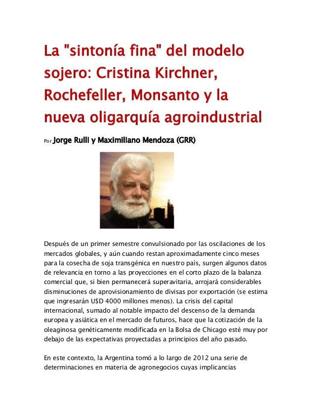 "La ""sintonía fina"" del modelosojero: Cristina Kirchner,Rochefeller, Monsanto y lanueva oligarquía agroindustrialPor Jorge ..."