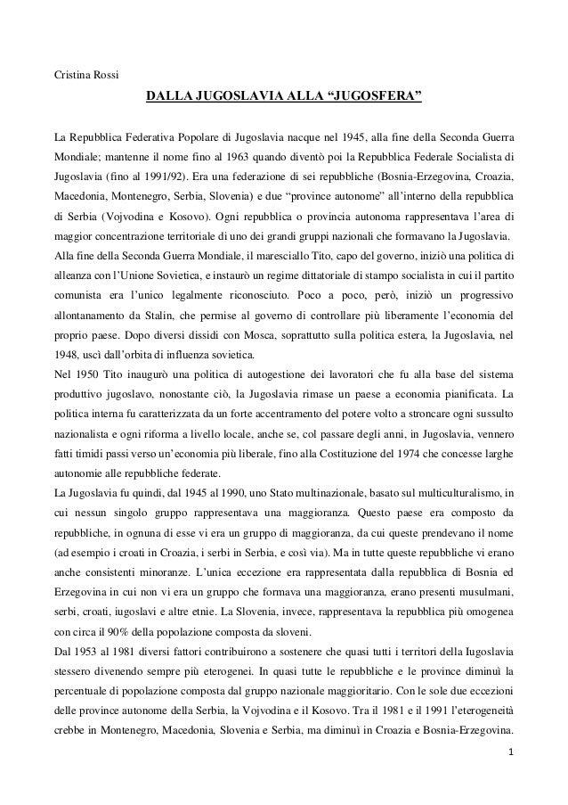 """Cristina Rossi  DALLA JUGOSLAVIA ALLA """"JUGOSFERA"""" La Repubblica Federativa Popolare di Jugoslavia nacque nel 1945, alla fi..."""