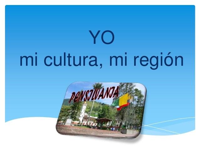 YO mi cultura, mi región