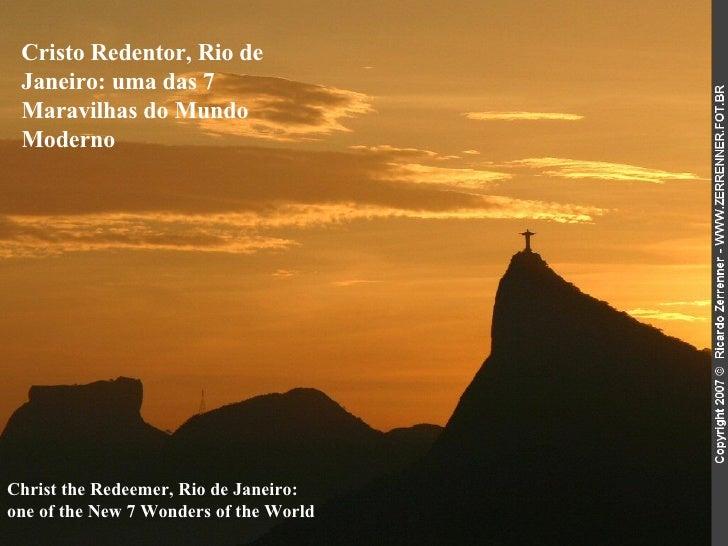 Christ the Redeemer, Rio de Janeiro:  one of the New 7 Wonders of the World   Cristo Redentor, Rio de Janeiro: uma das 7 M...