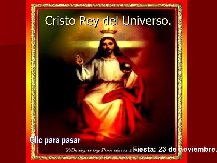 Cristo Rey del Universo. Clic para pasar Fiesta: 23 de noviembre.