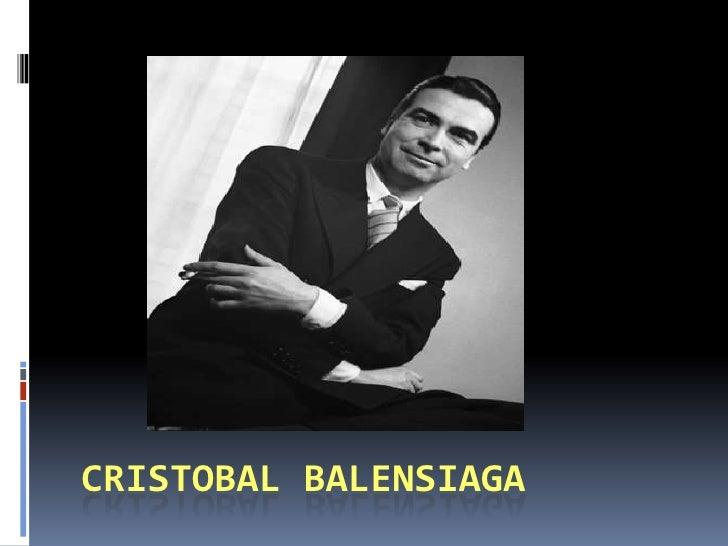 CRISTOBAL BALENcIaga<br />