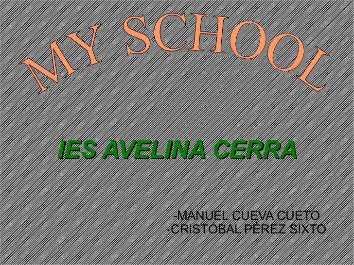 IES AVELINA CERRA        -MANUEL CUEVA CUETO       -CRISTÓBAL PÉREZ SIXTO