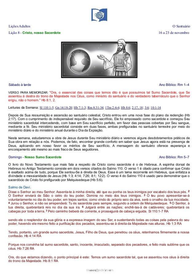 Lições Adultos  O Santuário  Lição 8 - Cristo, nosso Sacerdote  16 a 23 de novembro  Sábado à tarde  Ano Bíblico: Rm 1–4  ...