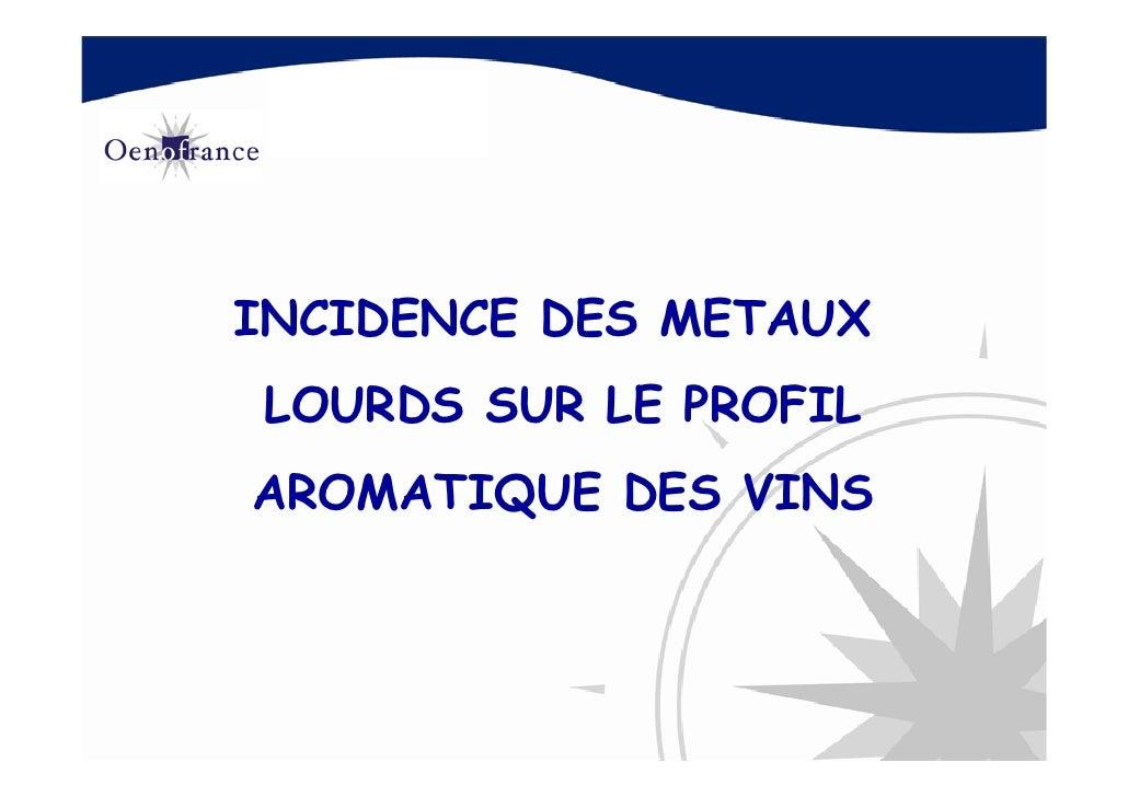 INCIDENCE DES METAUX LOURDS SUR LE PROFIL AROMATIQUE DES VINS